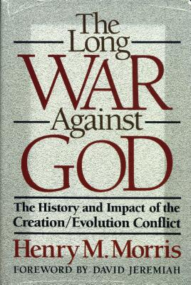 Dr. Henry M. Morris - The Long War Against God