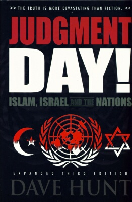Dave Hunt - Judgment Day; Islam, Israel & The Nations