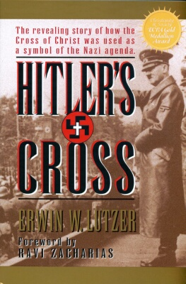 Rev. Erwin W. Lutzer - Hitler's Cross